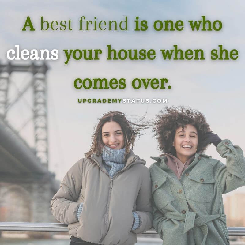 funny friendship status over a image of two girls standing with the bridge in the background